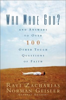 Image for Who Made God?: And Answers to Over 100 Other Tough Questions of Faith