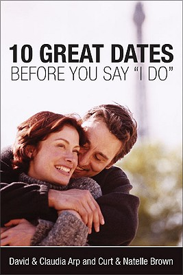 "Image for 10 GREAT DATES BEFORE YOU SAY ""I DO"""