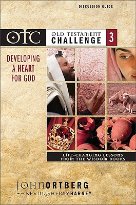Image for Old Testament Challenge Volume 3: Developing a Heart for God Discussion Guide: Life-Changing Lessons from the Wisdom Books (Books v)