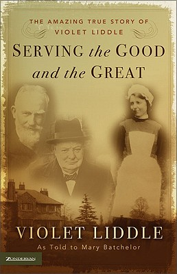 Image for Serving the Good and the Great: The Amazing True Story of Violet Liddle