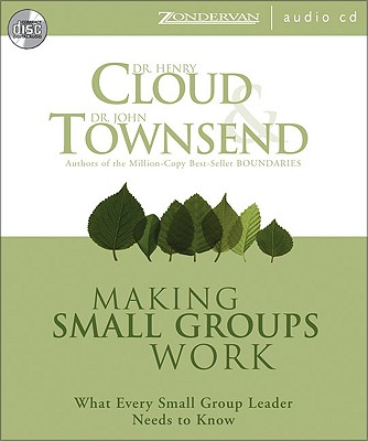 Image for Making Small Groups Work: What Every Small Group Leader Needs to Know