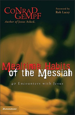 Image for Mealtime Habits of the Messiah: 40 Encounters with Jesus