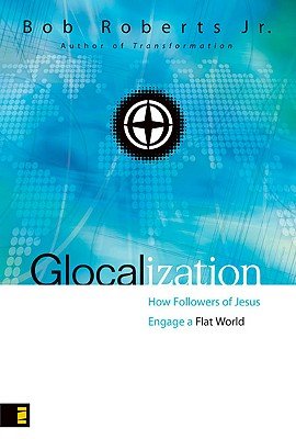 Image for Glocalization: How Followers of Jesus Engage a Flat World