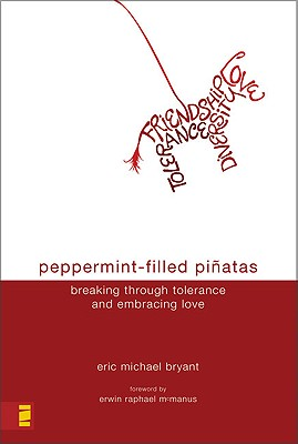 Image for Peppermint-Filled Pinatas: Breaking Through Tolerance and Embracing Love