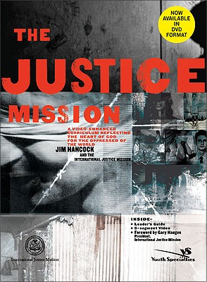 The Justice Mission Curriculum Kit: A Video-Enhanced Curriculum Reflecting the Heart of God for the Oppressed of the World, Jim Hancock  (Author), International Justice Mission (Author)