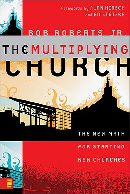Image for The Multiplying Church: The New Math for Starting New Churches
