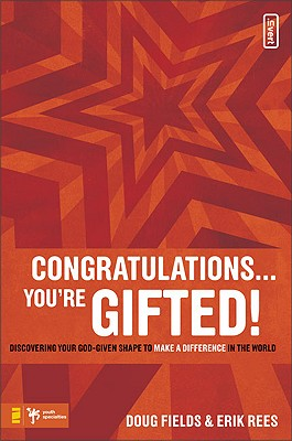 Image for Congratulations ... You're Gifted!: Discovering Your God-Given Shape to Make a Difference in the World (invert)