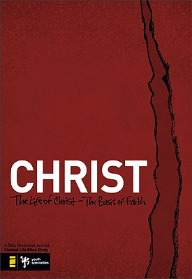 Image for Christ: The Life of Christ - the Basis of Faith (Student Life Bible Study)