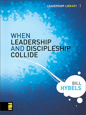 Image for When Leadership and Discipleship Collide (Leadership Library)