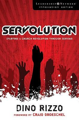 Image for Servolution: Starting a Church Revolution through Serving (Leadership Network Innovation Series)