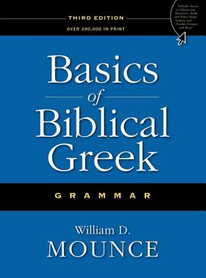 Basics of Biblical Greek Grammar, William D. Mounce