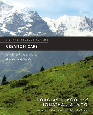 Image for Creation Care: A Biblical Theology of the Natural World (Biblical Theology for Life)