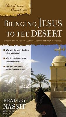 Bringing Jesus to the Desert (Ancient Context, Ancient Faith), Brad Nassif, Gary M. Burge