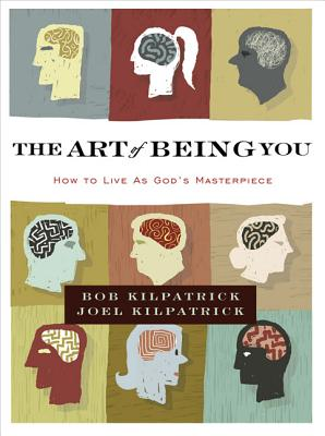 Image for The Art of Being You: How to Live as God's Masterpiece