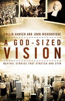 Image for A God-Sized Vision: Revival Stories that Stretch and Stir