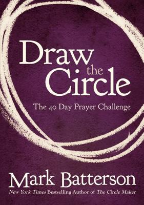 Image for Draw the Circle: The 40 Day Prayer Challenge