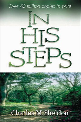 In His Steps, Sheldon, Charles Monroe