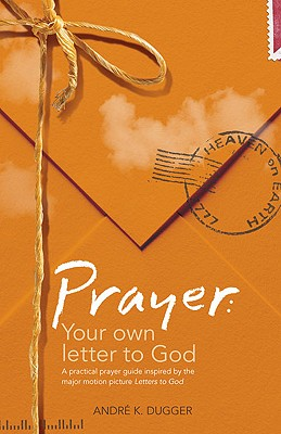 Image for Prayer: Your Own Letter to God: A Practical Prayer Guide Inspired by the Major Motion Picture Letters to God