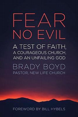 Fear No Evil: A Test of Faith, a Courageous Church, and an Unfailing God, Boyd,Brady/Hybels,Bil