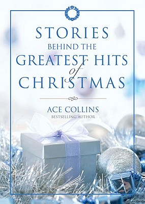Image for Stories Behind the Greatest Hits of Christmas