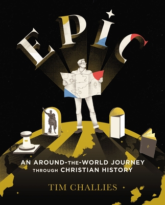 Image for Epic: An Around-the-World Journey through Christian History