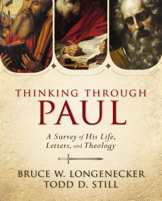 Image for Thinking through Paul: A Survey of His Life, Letters, and Theology