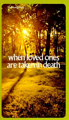 Image for When Loved Ones Are Taken in Death