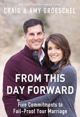 Image for From This Day Forward: Five Commitments to Fail-Proof Your Marriage
