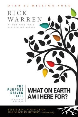 Image for The Purpose Driven Life: What on Earth Am I Here For?