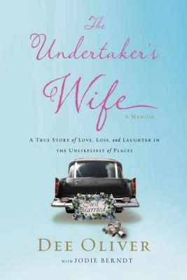 Image for The Undertaker's Wife: A True Story of Love, Loss, and Laughter in the Unlikeliest of Places