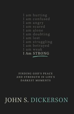 Image for I Am Strong: Finding God?s Peace and Strength in Life?s Darkest Moments