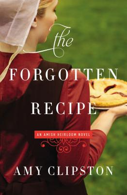 Image for The Forgotten Recipe (An Amish Heirloom Novel)