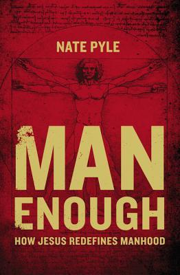 Image for Man Enough: How Jesus Redefines Manhood