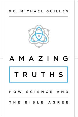 Image for Amazing Truths: How Science and the Bible Agree