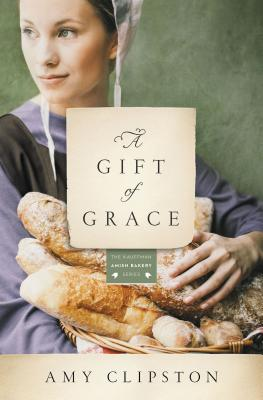 Image for A Gift of Grace: A Novel (Kauffman Amish Bakery Series)