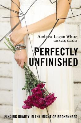 Image for Perfectly Unfinished: Finding Beauty in the Midst of Brokenness