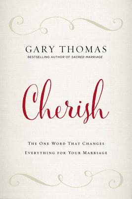 Image for Cherish: The One Word That Changes Everything for Your Marriage