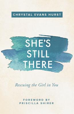 Image for She's Still There: Rescuing the Girl in You