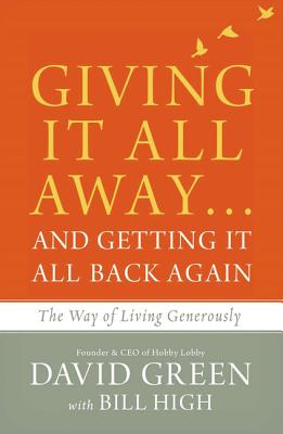 Image for Giving It All Away...and Getting It All Back Again: The Way of Living Generously