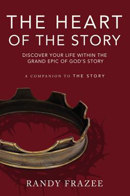 Image for The Heart of the Story: Discover Your Life Within the Grand Epic of God??????????????s Story