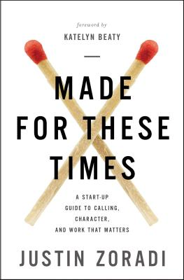 Image for Made for These Times: A Start-Up Guide to Calling, Character, and Work That Matters