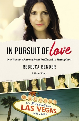 Image for In Pursuit of Love: One Woman's Journey from Trafficked to Triumphant