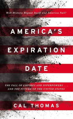 Image for America's Expiration Date: The Fall of Empires and Superpowers . . . and the Future of the United States