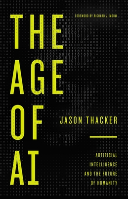 Image for The Age of AI: Artificial Intelligence and the Future of Humanity