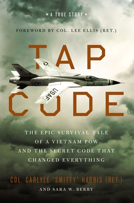 Image for Tap Code: The Epic Survival Tale of a Vietnam POW and the Secret Code That Changed Everything