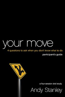 Image for Your Move Participant's Guide: Four Questions to Ask When You Dont Know What to Do