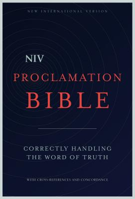 Image for NIV Proclamation Bible: Correctly Handling the Word of Truth