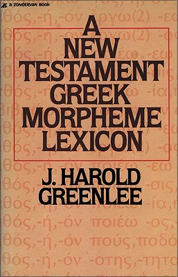 Image for A New Testament Greek Morpheme Lexicon