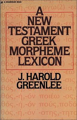 A New Testament Greek Morpheme Lexicon, J Harold Greenlee