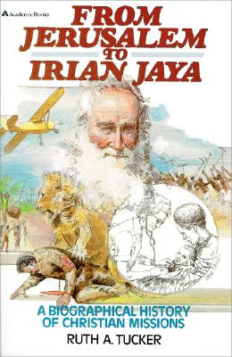 Image for From Jerusalem to Irian Jaya:  A Biographical History of Christian Missions